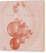 Red Bubbles Wood Print