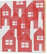 Red Houses- Art By Linda Woods Wood Print