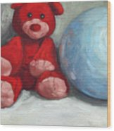 Red Teddy And A Blue Ball Wood Print by William Noonan