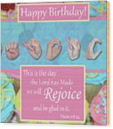 Rejoice And Be Glad Happy Birthday Wood Print