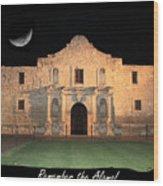 Remember The Alamo Wood Print