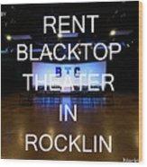 Rent Blacktop Theater In Rocklin, Ca Wood Print