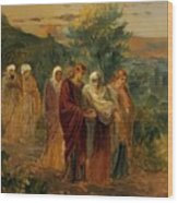 Returning From The Burial Of Christ Wood Print