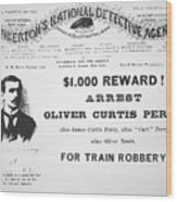 Reward Poster For The Arrest Of Oliver Perry Issued  Wood Print