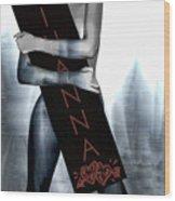 Rihanna Love Card By Gbs Wood Print