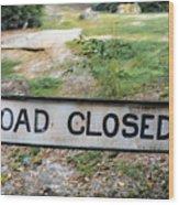 Road Closed Wood Print