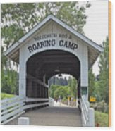 Roaring Camp Covered Bridge Wood Print