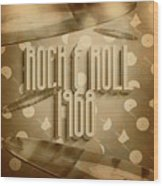 Rock And Roll 1968 Wood Print