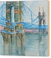 Roebling On The Ohio River Wood Print