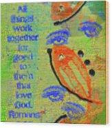 Romans 8 28 Wood Print