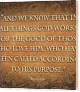 Romans 8-28 Wood Print