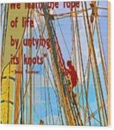 Rope Of Life Wood Print