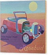 Rosebud Model T Roadster Wood Print by Evie Cook