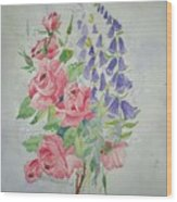 Roses And Digitalis Wood Print