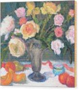 Roses And Fruit Wood Print