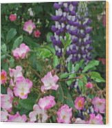 Roses And Lupines Wood Print