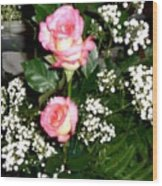 Roses Are Truly Beautiful  Wood Print