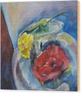 Roses In A Fish Bowl Wood Print
