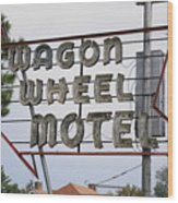 Route 66 - Wagon Wheel Motel Wood Print
