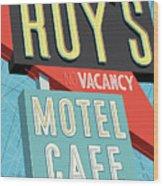 Roy's Motel Cafe Pop Art Wood Print