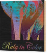 Ruby In Color Wood Print