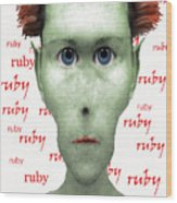 Ruby Ruby Ruby Wood Print