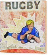 Rugby Player Diving To Score A Try Wood Print by Aloysius Patrimonio