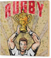Rugby Player Raising Championship World Cup Trophy Wood Print
