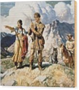 Sacagawea With Lewis And Clark During Their Expedition Of 1804-06 Wood Print by Newell Convers Wyeth