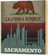 Sacramento City Skyline State Flag Of California Art Poster Series 023 Wood Print