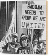 Saddam Needs To Know Pro Desert Storm Rally Tucson Arizona 1991 Wood Print