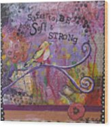 Safe To Be Soft And Strong Wood Print