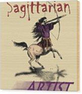Sagittarian Artist Wood Print