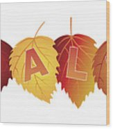 Sale Text On Fall Colors Birch Leaves Wood Print