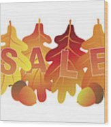 Sale Text On Fall Colors Oak Leaves Wood Print