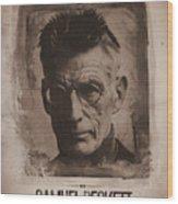 Samuel Beckett 01 Wood Print