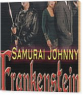 Samurai Johnny Frankenstein Wood Print by The Scott Shaw Poster Gallery