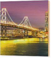 San Francisco - Bay Bridge Wood Print