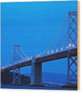 San Francisco Bay Bridge Wood Print