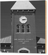 San Miguel County Courthouse Wood Print