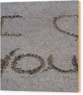 Sandscript - I Love You Wood Print