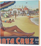 Santa Cruz For Youz Wood Print by Bob Christopher