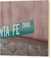 Santa Fe Trail Wood Print