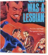 Satan Was A Lesbian Wood Print