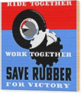Save Rubber For Victory - Wpa Wood Print