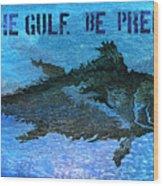 Save The Gulf America 2 Wood Print