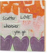Scatter Love Wood Print by Linda Woods