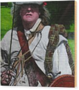 Scottish Soldier Of The Sealed Knot At The Ruthin Seige Re-enactment Wood Print