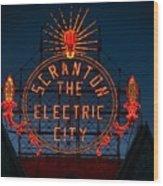 Scranton - The Electric City Wood Print