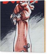 Scrap - Ww2 Propaganda Wood Print